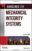 Guidelines for Mechanical Integrity Systems by CCPS (Center for Chemical Process Safety)(2006-08-11)