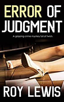 ERROR OF JUDGMENT a gripping crime mystery full of twists by [LEWIS, ROY]
