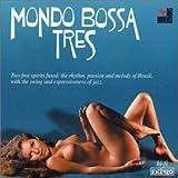 Mondo Bossa Vol. 3: Tres by Mondo Bossa (2002-05-03)