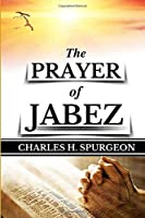 C. H. Spurgeon: The PRAYER of JABEZ (Original Edition) (Prayer Books) (Volume 1)【洋書】 [並行輸入品]