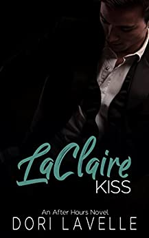 LaClaire Kiss (After Hours  Book 3) by [Lavelle, Dori]