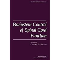 Brainstem Control of Spinal Cord Function (Research Topics in Physiology) (English Edition)