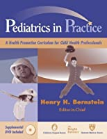 Pediatrics In Practice: A Health Promotion Curriculum For Child Health Professionals (Springer Series on Medical Education)