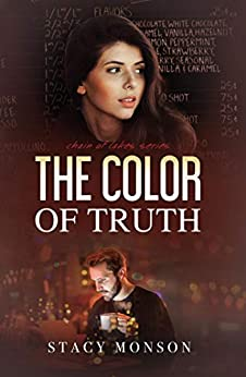 The Color of Truth (Chain of Lakes Book 3) by [Monson, Stacy]