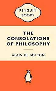 The Consolations of Philosophy: Popular Penguins