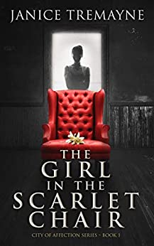 The Girl in the Scarlet Chair: A New Adult Clean Romance with Paranormal Elements (City of Affection - Book 1) by [Tremayne, Janice]
