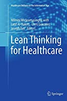 Lean Thinking for Healthcare (Healthcare Delivery in the Information Age)