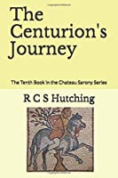 The Centurion's Journey: The Tenth Book in the Chateau Sarony Series
