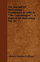 The Journal of Malacology - Established in 1890 as the Conchologist - A Journal of Malacology - Vol. III