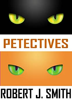 [Smith, Robert J.]のPetectives - A Cat Mystery (English Edition)
