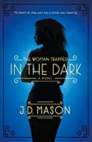 The Woman Trapped in the Dark (Blink, Texas Trilogy)