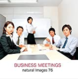 natural images Vol.76 BUSINESS MEETINGS
