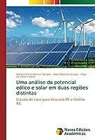 Uma análise do potencial eólico e solar em duas regiões distintas: Estudo de caso para Gravatá-PE e Osório-RS