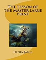 The Lesson of the Master: Large Print