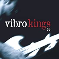 55 by Vibro Kings (2004-11-16)