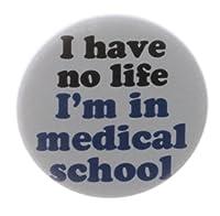 I Have No Life私は学校で医療1.25インチマグネットDoctor面白いユーモア度