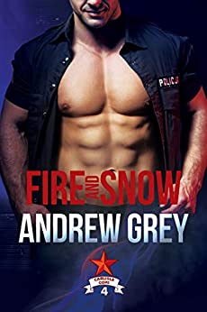 Fire and Snow (Carlisle Cops Book 4) by [Grey, Andrew]