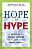 Hope Or Hype: The Obsession With Medical Advances And The High Cost Of False Promises