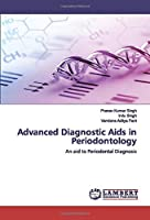 Advanced Diagnostic Aids in Periodontology: An aid to Periodontal Diagnosis