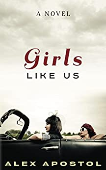 Girls Like Us by [Apostol, Alex]
