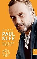 Paul Klee: Der »liebe Gott« am Bauhaus