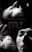 Memories Of Madness: Stories Of 1947