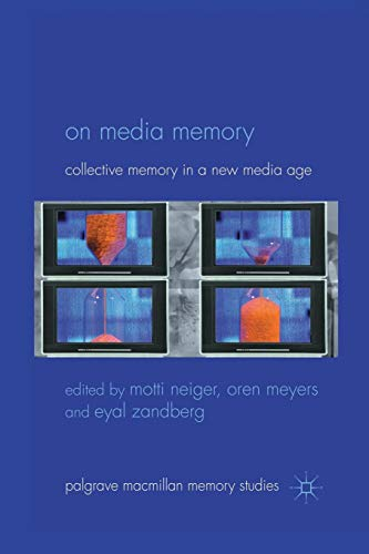 Download On Media Memory: Collective Memory in a New Media Age (Palgrave Macmillan Memory Studies) 134932499X
