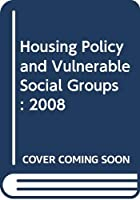Housing Policy and Vulnerable Social Groups: 2008
