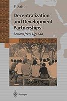 Decentralization and Development Partnerships: Lessons fromUganda