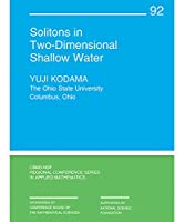 Solitons in Two-Dimensional Shallow Water (CBMS-NSF Regional Conference Series in Applied Mathematics)