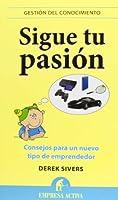 Sigue tu pasion / Anything You Want: Consejos Para Un Nuevo Tipo De Emprendedor (Gestion Del Conocimiento)