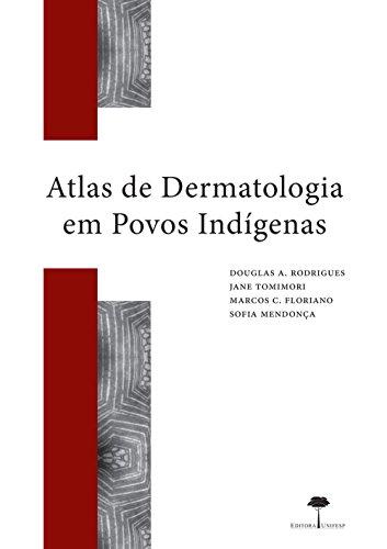 Atlas de dermatologia em povos indígenas (Portuguese Edition)