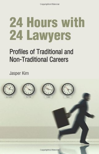 Download 24 Hours With 24 Lawyers: Profiles of Traditional and Non-Traditional Careers 0314276319
