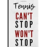 Tennis Can't Stop Won't Stop: Notebook 120 Lined Pages Paperback Notepad / Journal