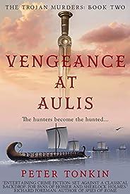 Vengeance at Aulis (The Trojan Murders Book 2)
