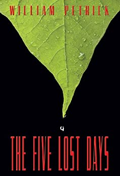 The Five Lost Days by [William Petrick]