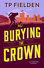 Burying the Crown (A Guy Harford Mystery Book 2)