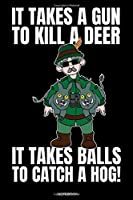 It Takes A Gun To Kill A Deer: Lustiges Wildschwein Keiler Jagd Notizbuch Jagdsport fuer Jaeger Geschenk Geburtstag Opa Buch Reh Geweih Hirsch Heft Jagdurlaub Schuetzenfest Gaestebuch Rehbock Jagd Rotwild I Groesse 6 x 9 I Liniert I 120 Seiten