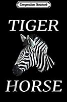 Composition Notebook: Tiger Horse Zebra I Africa Savanna Wild Travel Journal/Notebook Blank Lined Ruled 6x9 100 Pages