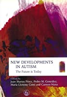 New Developments in Autism: The Future is Today by Unknown(2006-09-15)