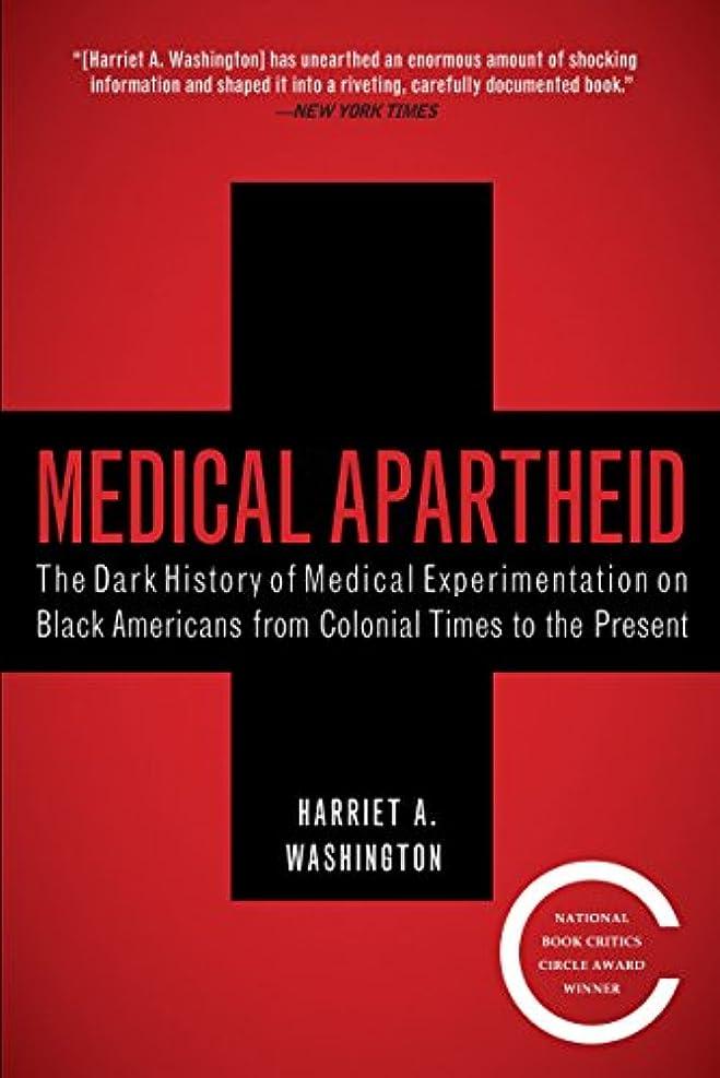 入口成功戦争Medical Apartheid: The Dark History of Medical Experimentation on Black Americans from Colonial Times to the Present