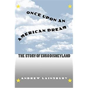Once upon an American Dream: The Story of Euro Disneyland (Cultureamerica Series)