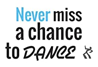 Never Miss a Chance to Dance Quote Dancing Man印刷Motivational Inspirational画像ポスター 11x17 Inch