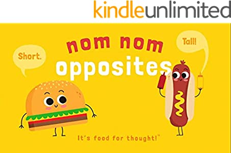 Words Opposites Fun Learning Nom Nom Opposites: A Fun Early Learning Book for 2-5 Year olds (English Edition)