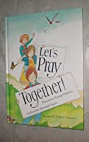 Let's Pray Together: Prayers for Young Children