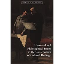 Historical and Philosophical Issues in the Conservation of Cultural Heritage (Readings in Conservation)