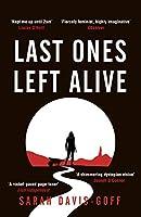 Last Ones Left Alive: The 'fiercely feminist, highly imaginative debut' - Observer