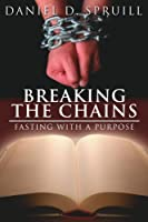Breaking the Chains, Fasting With a Purpose