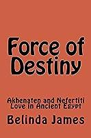 Force of Destiny: Akhenaten and Nefertiti Love in Ancient Egypt