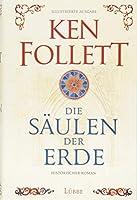 Die Saeulen der Erde: Historischer Roman. Illustrierte Ausgabe